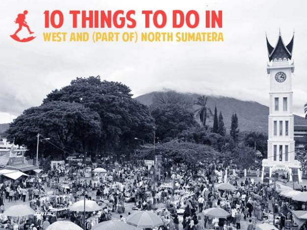 10 Petualangan di Sumatera Barat dan Utara